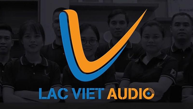Lạc Việt Audio – Đơn vị âm thanh số 1 Việt Nam