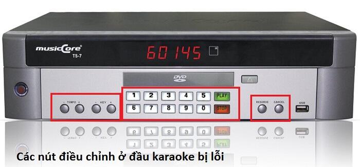 Các nút điều chỉnh ở đầu karaoke không hoạt động được
