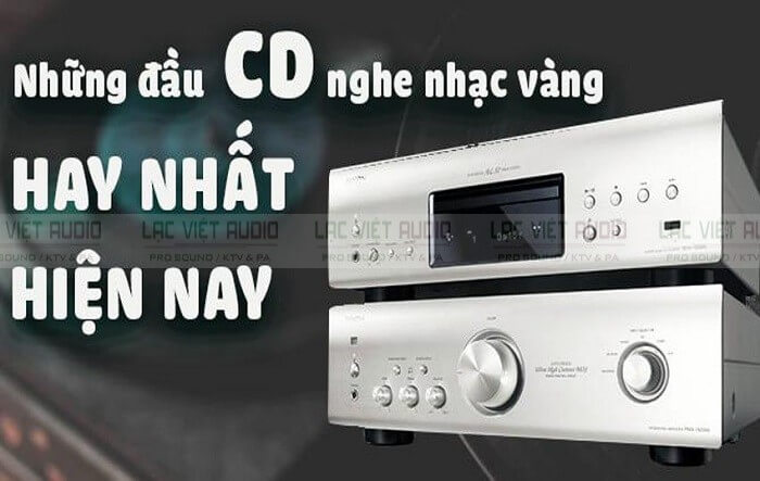 những đầu CD nghe nhạc vàng hay nhất