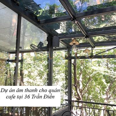 Dự án âm thanh cho quán cafe tại 36 Trần Điền