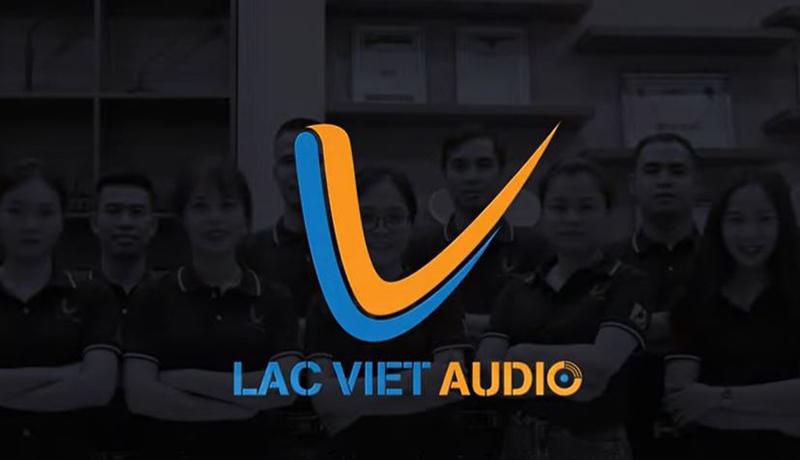 Lạc Việt Audio là công ty phân phối thiết bị âm thanh hàng đầu