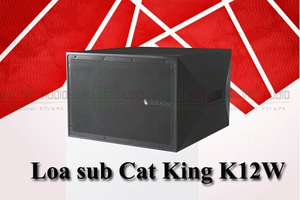 Loa sub hơi Cat King K12W nhập khẩu chĩnh hãng chất lượng cao tại Lạc Việt Audio