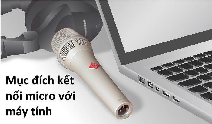Mục đích kết nối micro với máy tính
