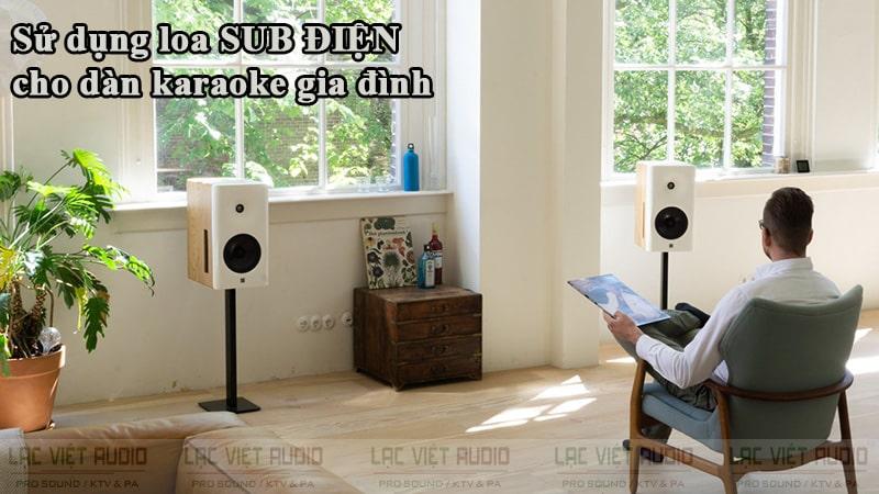 Sử dụng loa Sub điện cho dàn karaoke gia đình