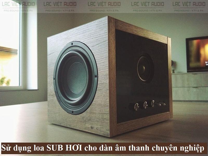 Sử dụng loa Sub hơi cho dàn âm thanh chuyên nghiệp