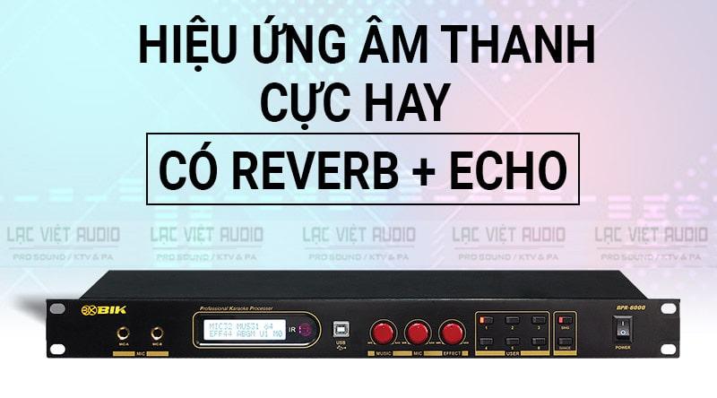VAng số BIK-BPR6000 tùy chỉnh Reverb và Echo cho hiệu ứng âm thanh cực hay