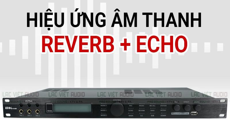Vang số BK sound X5 Plus cho hiệu ứng âm thanh Reverb và Echo mượt mà